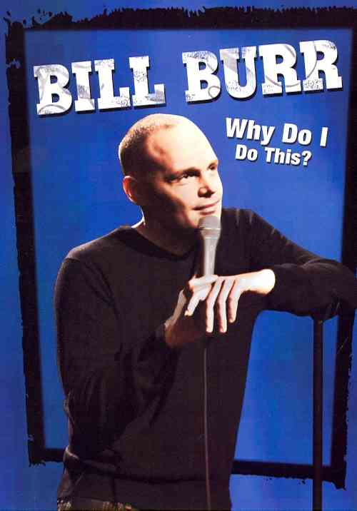 BILL BURR:WHY DO I DO THIS BY BURR,BILL (DVD)