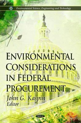Environmental Considerations in Federal Procurement By Kaspin, John G. (EDT)